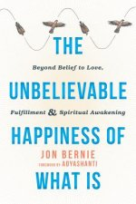 Beyond Belief: Awaken Your Heart and Find Unconditional Happiness