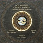 Los Angeles Central Library: A History of Its Art and Architecture