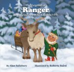 The Legend of Ranger: The Reindeer Who Couldn't Fly