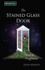 The Stained Glass Door: A Novel in Fragments