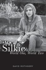 Silkie: World One, World Two: A Novel