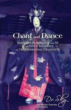 Chant and Dance: Sohkido Pathways V and VI of the Seven Pathways of Transpersonal Creativity