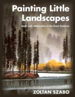 Painting Little Landscapes: Small-Scale Watercolors of the Great Outdoors