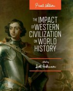 The Impact of Western Civilization on World History (First Edition)