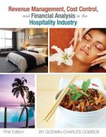 Revenue Management, Cost Control, and Financial Analysis in the Hospitality Industry