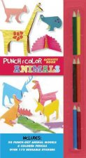 Punch and Color: Animals [With Sticker(s) and 45 Punch-Out Models and 6 Colored Pencils]