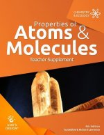 Properties of Atoms & Molecules Teacher Supplement