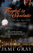 Tangled in Shadows: Kyn Kronicles Short Stories