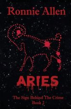 Aries: The Sign Behind the Crime Book 2