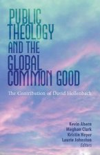 Public Theology and the Global Common Good: The Contribution of David Hollenbach