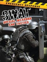Swat: Special Weapons and Tactics