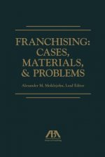 Franchising: Cases, Materials, & Problems