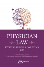 Physician Law: Evolving Trends and Hot Topics 2014