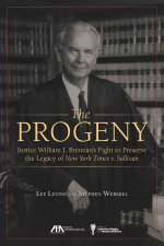 The Progeny: Justice William J. Brennan's Fight to Preserve the Legacy of New York Times V. Sullivan