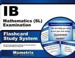 Ib Mathematics (SL) Examination Flashcard Study System: Ib Test Practice Questions and Review for the International Baccalaureate Diploma Programme