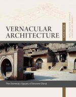 Vernacular Architecture: Domestic Spaces of Ancient China