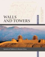 Walls and Towers: Systems of Defense in Ancient China