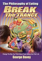 The Philosophy of Eating Break the Trance
