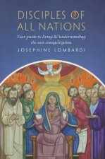 Disciples of All Nations: Your Guide to Living & Understanding the New Evangelization