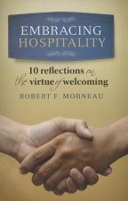 Embracing Hospitality: 10 Reflections on the Virtue of Welcoming