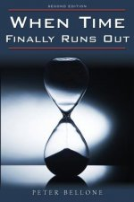 When Time Finally Runs Out: Second Edition