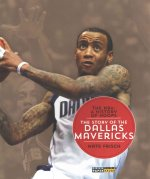 The NBA: A History of Hoops: The Story of the Dallas Mavericks