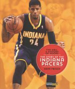 The NBA: A History of Hoops: The Story of the Indiana Pacers