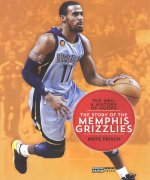 The NBA: A History of Hoops: The Story of the Memphis Grizzlies