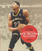 The NBA: A History of Hoops: The Story of the New Orleans Pelicans