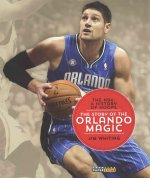 The NBA: A History of Hoops: The Story of the Orlando Magic