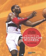 The NBA: A History of Hoops: The Story of the Washington Wizards