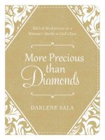 More Precious Than Diamonds: Biblical Meditations on a Woman's Worth in God's Eyes