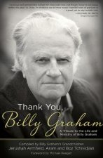 Gracias, Billy Graham: Un Tributo a la Vida y Ministerio de Billy Graham = Thank You, Billy Graham