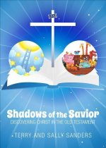 Shadows of the Savior: Discovering Christ in the Old Testament