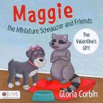 Maggie the Miniature Schnauzer and Friends: The Valentine's Gift