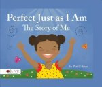 Perfect Just as I Am: The Story of Me