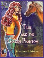 Tillie and the Golden Phantom