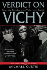 Verdict on Vichy: Power and Prejudice in the Vichy France Regime