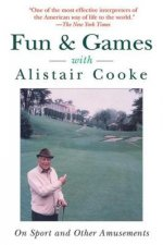 Fun & Games with Alistair Cooke: On Sport and Other Amusements