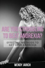 Are You Struggling to Beat Anorexia?