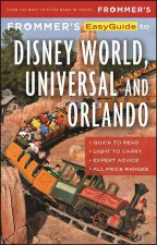 Frommer's Easyguide to Disney World, Universal and Orlando 2017