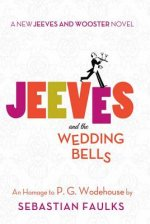 Jeeves and the Wedding Bells: A New Jeeves and Wooster Novel: An Homage to P. G. Wodehouse