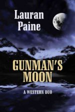 Gunman's Moon: A Western Duo