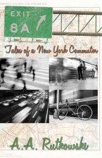 Exit 8A: Tales of a New York Commuter