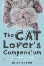 The Cat Lover's Compendium: Quotes, Facts, and Other Adorable Purr-ls of Wisdom