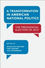 A Transformation in American National Politics: The Presidential Election of 2012