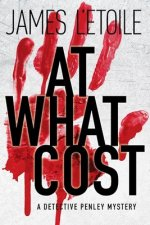 At What Cost: A Detective Penley Mystery