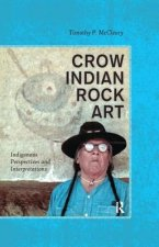 Crow Indian Rock Art: Indigenous Perspectives and Interpretations