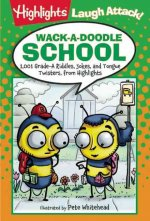 Wack-A-Doodle School: 1,001 Grade-A Riddles, Jokes, and Tongue Twisters from Highlights