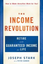 The Income Revolution: Retire with Guaranteed Income for Life